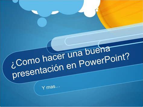 como hacer una presentacion en powerpoint 191 como hacer una buena presentaci 243 n en powerpoint