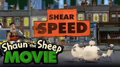 youtube film cartoon shaun the sheep shaun the sheep the movie shear speed youtube