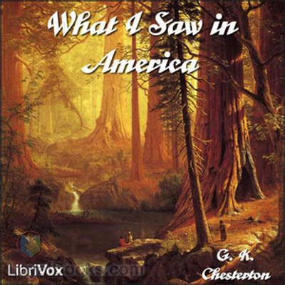 what i saw in america books what i saw in america by g k chesterton free at loyal