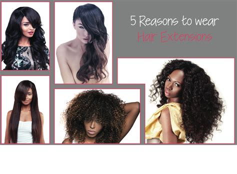 top 5 reasons why wear hair extensions 5 great reasons to wear hair extensions khairmax