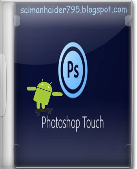 adobe photoshop touch apk adobe photoshop touch v1 4 1 apk free for android salman haider