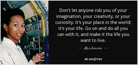 Black Goes Do You It Or It by Top 22 Quotes By Mae Jemison A Z Quotes