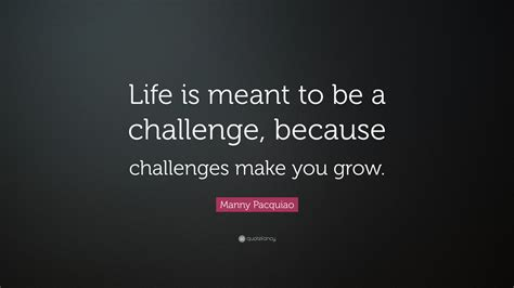 quotes about challenges in quotes about challenges in manny pacquiao quote