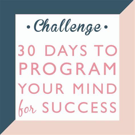 Detox Your Mind For Entrepreneurs Program by 30 Days To Program Your Mind For Success Oakley 30 Day
