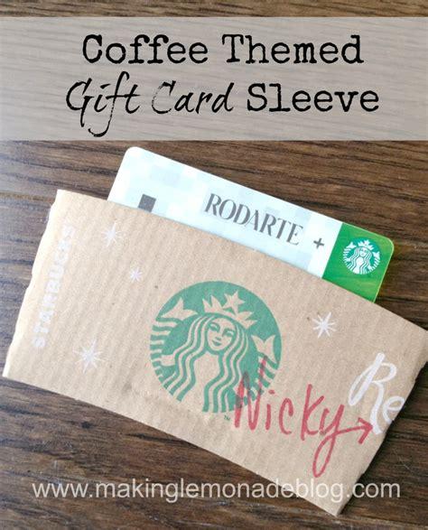 how to make a starbucks card coffee themed gift card holder lemonade