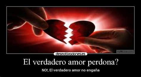 imagenes de el verdadero amor perdona para facebook el verdadero amor perdona desmotivaciones