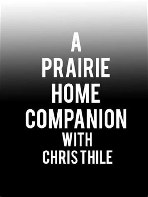 a prairie home companion with chris thile town