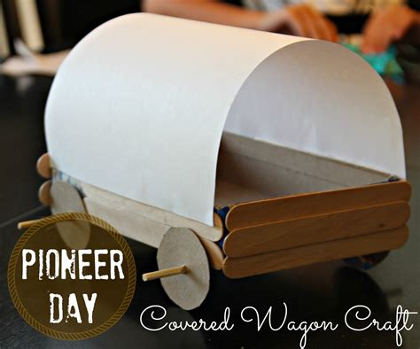 How To Make A Paper Wagon - blue skies ahead pioneer day covered wagon craft