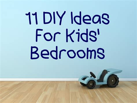 diy decorate your bedroom 11 diy ideas for kids bedrooms