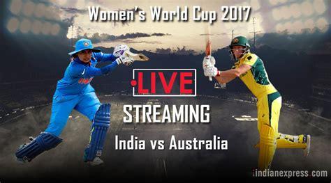 india vs australia india vs australia live icc s world cup