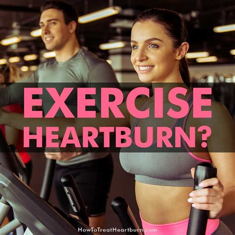 exercise  heartburn   facts   treat