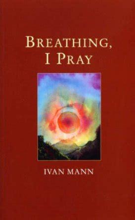 talks on prayer books breathing i pray ivan mann books bible reflections