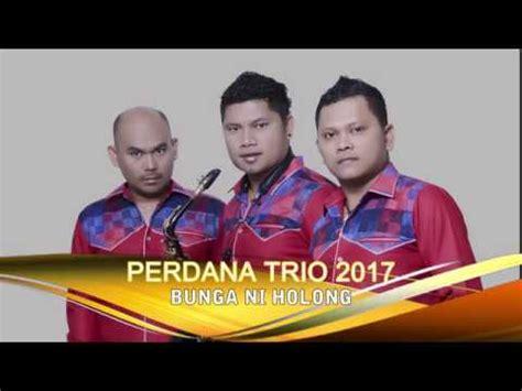 album trio perdana bunga ni holong perdana trio 2017