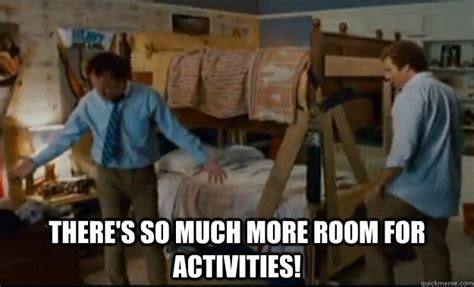 step brothers room for activities there s so much more room for activities stepbrothers activities quickmeme