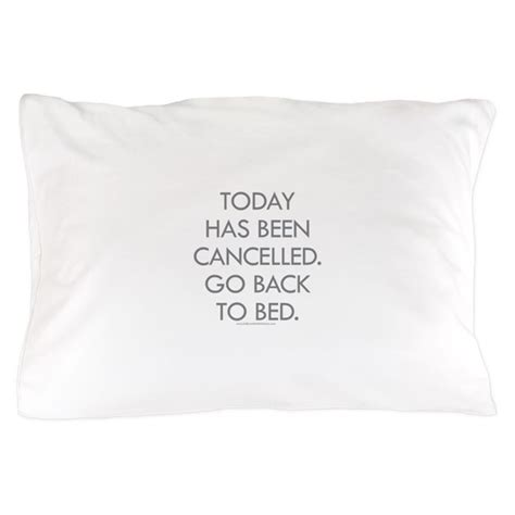 go back to bed today has been cancelled go back to bed pillow c by
