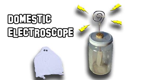 how to make an electroscope experiments you can do at