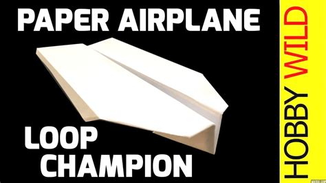 How To Make A Looping Paper Airplane - how to make a paper airplane loop de loop chion