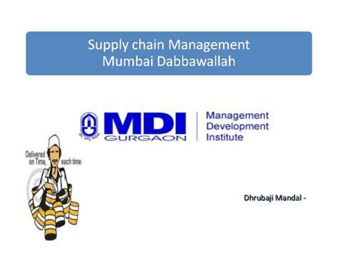Mba In Supply Chain Management In Mumbai by Supply Chain Presentation Mumbai Dabba Wala