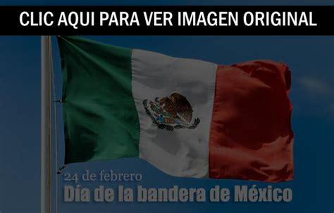 imagenes feliz dia de la bandera d 237 a de la bandera de m 233 xico o d 237 a de la bandera mexicana