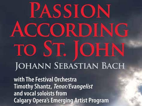 the passion according to the passion according to st john what s on