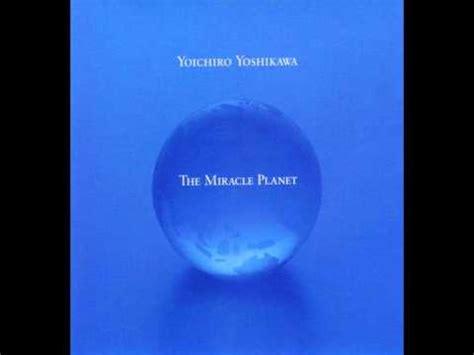 Miracle Planet The Miracle Planet Ost Nebraska Yoichiro Yoshikawa