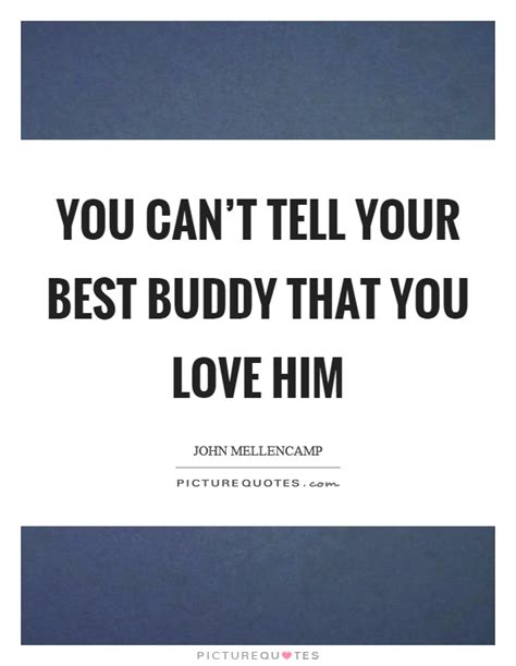 buddy the quotes buddy quotes buddy sayings buddy picture quotes