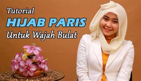 tutorial jilbab paris wajah lonjong aneka tutorial hijab segi empat simple praktis dan mudah