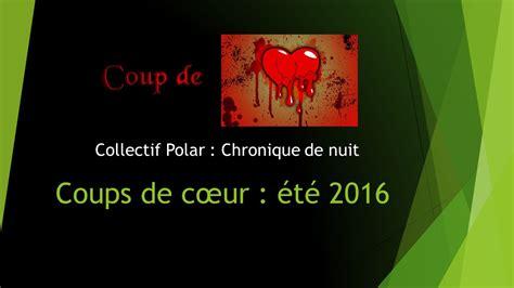 coup de coeur polar 2090319909 mes coups de coeur et mes d 233 couvertes de la saison 2016 chapitre 7 collectif polar