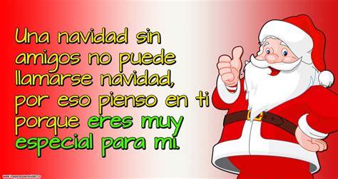 imagenes y frases de navidad para mis amigos imagen de navidad para super buenos amigos en full hd