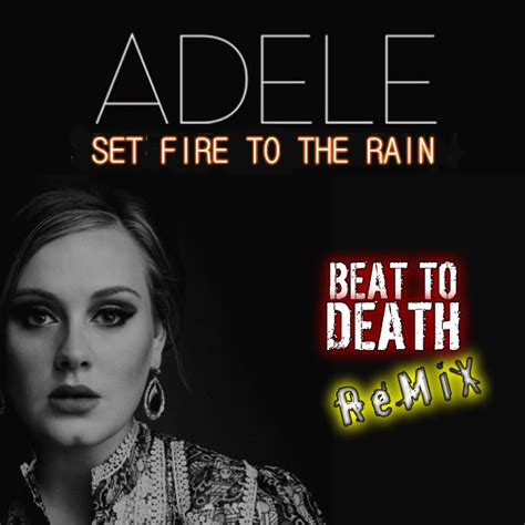 download mp3 adele set fire to the rain adele set fire to the rain dance version
