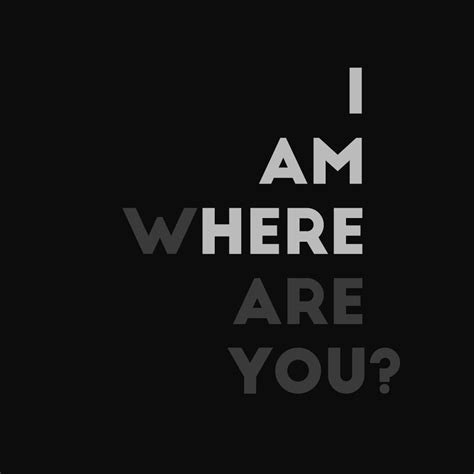 i am i am here where are you on inspirationde
