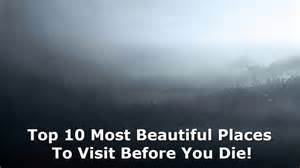 Top 10 most beautiful places to visit before you die coolmagz