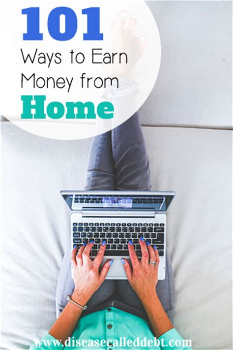 Ways To Earn Money While Working At Home 101 Ways To Earn Money From Home Disease Called Debt