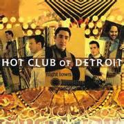 hot club of detroit jazz reviews night townhot club of detroit by steve