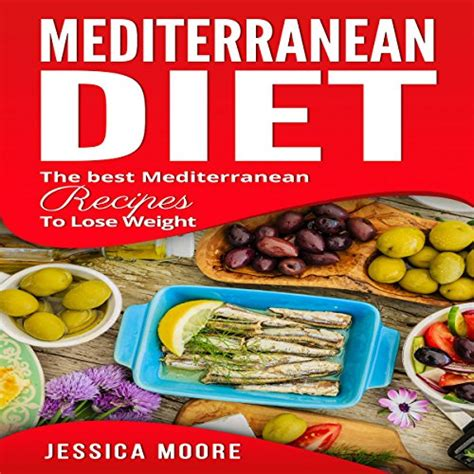 Mediterranean Diet The Best Mediterranean Recipes To Lose