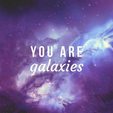 galaxy quotes 25 best galaxy quotes on quotes quotes