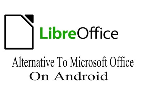 Alternatives To Microsoft Office by Alternative To Microsoft Office On Android Mgeeky