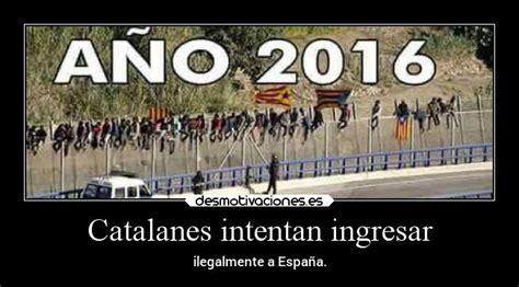 imagenes graciosas independencia cataluña im 225 genes y carteles de catalanes desmotivaciones
