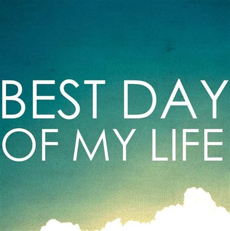 How To Make Today The Best Day Of Your Life Goodnet