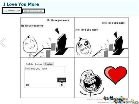 I Love You More Meme - rmx no i love you more ppppp by ahmed159 meme center