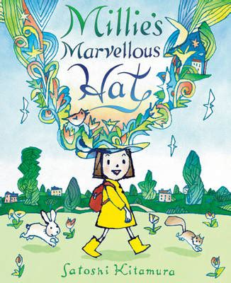 millies marvellous hat millie s marvellous hat by satoshi kitamura buy books at
