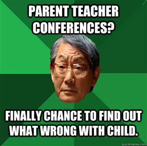 Asian Teacher Meme - parent teacher conferences finally chance to find out