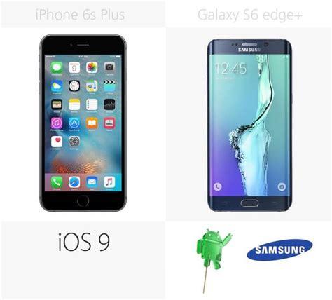 comparison samsung galaxy s6 edge vs apple iphone 6s plus