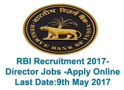 Rbi Recruitment For Mba 2017 by Rbi Recruitment 2017 Director Apply Last Date