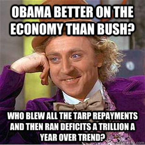 Tarp Meme - obama better on the economy than bush who blew all the