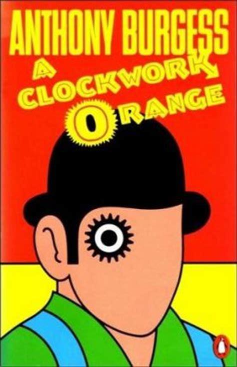a clockwork orange burgess tribute edition books a clockwork orange anthony burgess 9780140032192