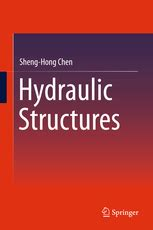 hydraulic structures fourth edition books hydraulic structures sheng hong chen springer