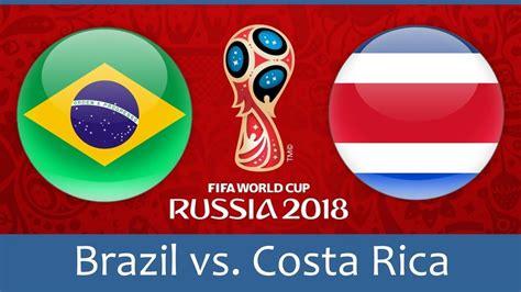 prediksi brazil vs costa rica 22 juni 2018 prediksibola69