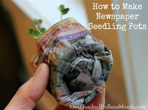 How To Make Paper Pots - how to make newspaper seedling pots one hundred dollars