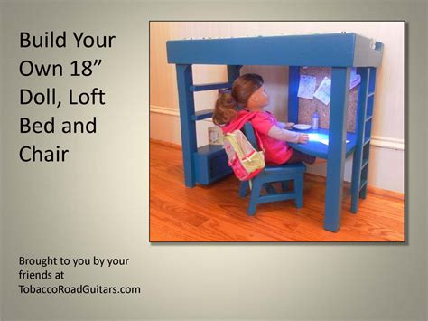 american doll loft bed 18 doll loft bed and chair woodworking plans and